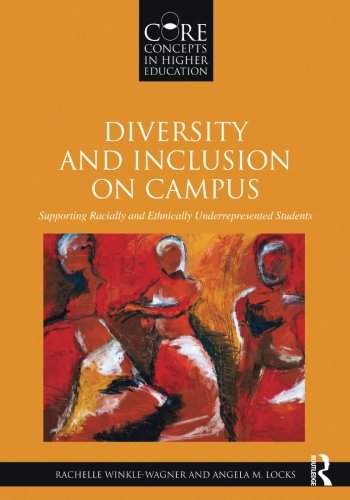 Diversity and Inclusion on Campus: Supporting Racially and Ethnically Underrepresented Students (Core Concepts in Higher Education)