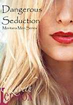 DANGEROUS SEDUCTION (MONTANA MEN BOOK 1)