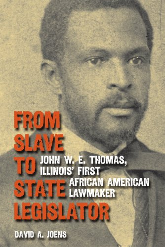 Search : From Slave to State Legislator: John W. E. Thomas, Illinois' First African American Lawmaker
