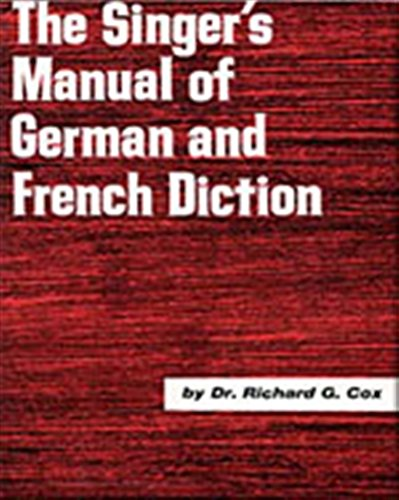 Singer's Manual of German and French Diction by Cengage Learning
