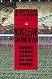 Nuclear Showdown: North Korea Takes On the World by Chang, Gordon G.(January 10, 2006) Hardcover