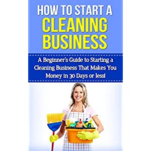 Beginner's Guide to Starting a Cleaning Business