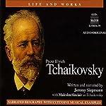 The Life and Works of Tchaikovsky | Jeremy Siepmann
