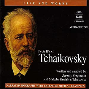 The Life and Works of Tchaikovsky Hörbuch