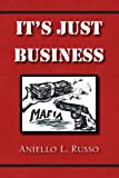 It's Just Business, Aniello L. Russo, 1436337216
