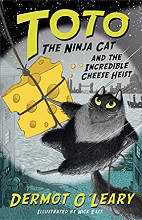 Toto the Ninja Cat and the Incredible Cheese Heist: Book 2 ...