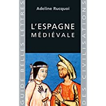 L'Espagne médiévale (Guides Belles Lettres des civilisations t. 8) (French Edition)