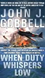 When Duty Whispers Low, John J. Gobbell, 0312986750