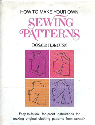 How To Make Your Own Sewing Patterns Donald H McCunn 60 Best How To Make Sewing Patterns