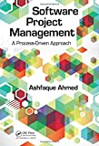 Software Project Management: A Process-Driven Approach