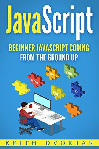 Amazon Com Javascript Beginner Javascript Coding From The Ground