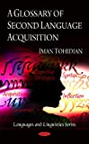 A Glossary of Second Language Acquisition, Iman Tohidian, 1607419416
