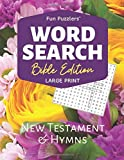 """Word Search: Bible Edition New Testament and Hymns: 8.5"""" x 11"""" Large Print (Fun Puzzlers Large Print Word Search Books)"""