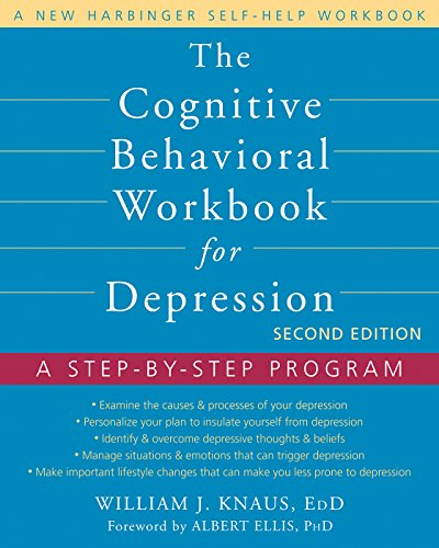 The Cognitive Behavioral Workbook for Depression: A Step-by-Step Program ()