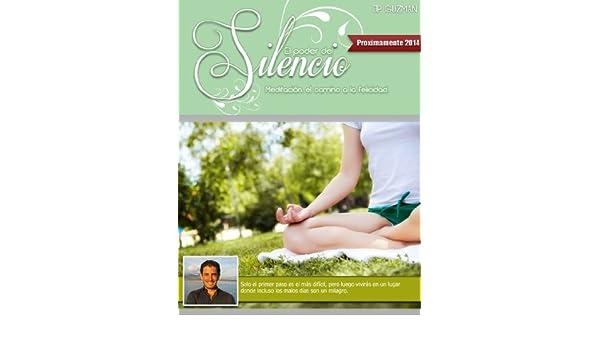 El Poder del Silencio: La meditación como un camino de Paz y Gloria. (El Poder de la Experiencia Book 4) - Kindle edition by JP Guzman, Uasistme Company.