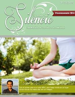 El Poder del Silencio: La meditación como un camino de Paz y Gloria. (
