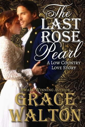 The Last Rose Pearl: A Low Country Love Story (Low Country Love (Grace White Pearl)