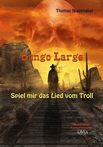 Gungo Large - Spiel mir das Lied vom Troll
