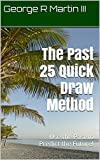 The Past 25 Quick Draw Method: Use the Past to Predict the Future!