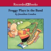 Froggy Plays in the Band | Jonathan London