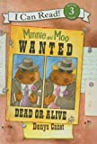 Minnie and Moo Wanted Dead or Alive, Denys Cazet, 1606860224