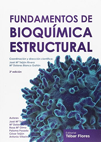 FUNDAMENTOS BIOQUIMICA ESTRUCTURAL 3ED por JOSE MARIA TEIJON RIVERA