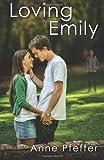 Loving Emily, Anne Pfeffer, 1466341823