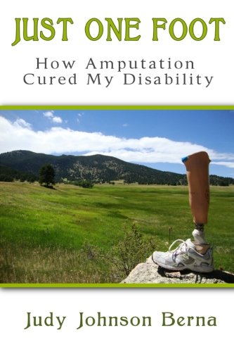 Just One Foot: How Amputation Cured My Disability