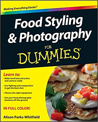 Download Food Styling and Photography For Dummies by Alison