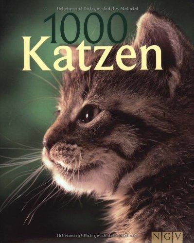 1000 Katzen Gebundenes Buch – 15. September 2009 Naumann & Göbel Verlag 362512419X Tiere / Jagen / Angeln Katzen; Bildband