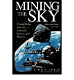 img - for [ Mining the Sky (Revised) (Helix Book) By Lewis, John S ( Author ) Paperback 1997 ] book / textbook / text book