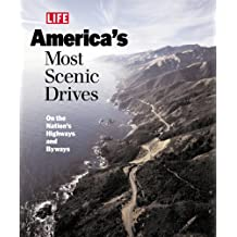 Life: America's Most Scenic Drives : On the Nation's Highways and Byways (Life Books)