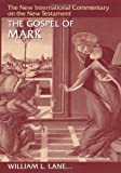 The Gospel according to Mark: The English Text With Introduction, Exposition, and Notes (The New International…