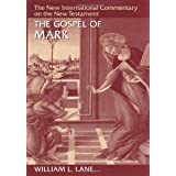 The Gospel according to Mark: The English Text With Introduction, Exposition, and Notes (The New International Commentary on