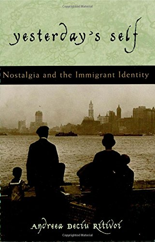 Yesterday's Self: Nostalgia and the Immigrant Identity (Philosophy and the Global Context)