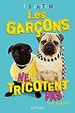 """Afficher """"Les Garçons ne tricotent pas en public"""""""