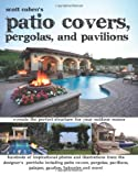 Scott Cohen's Patio Covers, Pergolas, and Pavilions, Scott Cohen, 1461086558