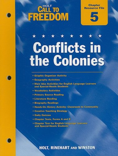 Holt Call to Freedom Chapter 5 Resource File: Conflicts in the Colonies: With Answer Key ebook