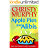 Apple Pies and Alibis: A Quick Read Culinary Comedy Mystery (Mom and Christy's Cozy Mysteries Book 2)