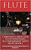 Christmas Carols For Flute With Piano Accompaniment Sheet Music Book 1: 10 Easy Christmas Carols For Beginners