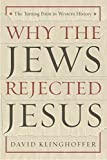 Download Why the Jews Rejected Jesus: The Turning Point in Western History in PDF ePUB Free Online