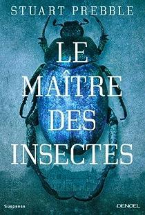 Le Maître des insectes par Prebble