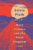 """""""Mary Ventura and the Ninth Kingdom - A Story"""" av Sylvia Plath"""