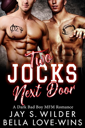 (Two Jocks Next Door: A Bad Boy MFM)
