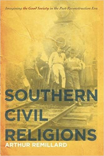 Book Southern Civil Religions: Imagining the Good Society in the Post-Reconstruction Era (The New Southern Studies Ser.)