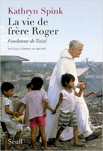 Livres gratuits en ligne La vie de frère Roger, fondateur de Taizé pdf