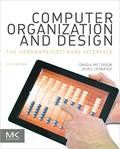 Computer Organization And Design Mips Edition The Hardware Software Interface Issn Patterson David A John L Hennessy Ebook Amazon Com