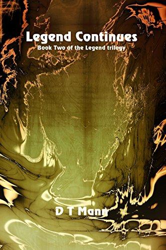 Legend Continues (The Legend Trilogy Book 2) by [Mann, D. T.]