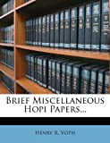 Brief Miscellaneous Hopi Papers..., Henry R. Voth, 1247070948