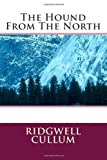The Hound from the North, Ridgwell Ridgwell Cullum, 1495462978